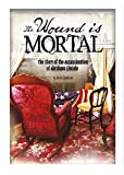 The Wound Is Mortal: The Story of the Assassination of Abraham Lincoln (Tangled History)