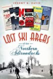 img - for Lost Ski Areas of the Northern Adirondacks book / textbook / text book