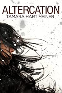 (FREE on 6/2) Altercation by Tamara Hart Heiner - http://eBooksHabit.com