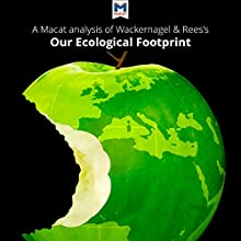 A Macat Analysis of Mathis Wackernagel and William Rees's Our Ecological Footprint: Reducing Human Impact on the Earth Audiobook by Luca Marazzi Narrated by  Macat.com