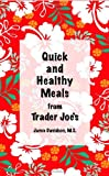 Quick and Healthy Meals from Trader Joe's
