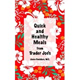 Quick and Healthy Meals from Trader Joe's ~ Jamie Davidson