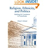 Religion, Ethnicity, and Politics: Ratifying the Constitution in Pennsylvania