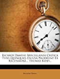 img - for Ricardi Dawesii Miscellanea Critica Typis Quinquies Excusa Prodeunt Ex Recensione... Thomas Kidd... (Latin Edition) book / textbook / text book