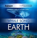 WHALE SONG EARTH - 7.83Hz Schumann and 528HZ Solfeggio Brainwave Entrainment