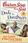 Chicken Soup for the Soul: Dads & Dau...