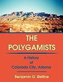 The Polygamists: A History of Colorado City, Arizona