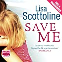 Save Me Audiobook by Lisa Scottoline Narrated by Cynthia Nixon