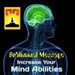 Subliminal Message: Increase Your Min...