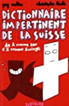 Dictionnaire impertinent de la Suisse...
