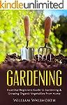 Gardening: Essential Beginners Guide...