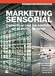 Marketing sensorial: Comunicar con lo...