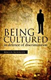 img - for Being Cultured: In Defence of Discrimination (Societas: Essays in Political & Cultural Criticism) book / textbook / text book