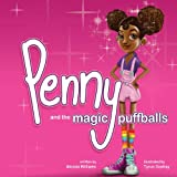 Penny and the Magic Puffballs: The adventures of Penny and the Magic Puffballs. (Volume 1)
