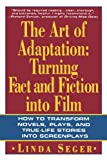 The Art of Adaptation: Turning Fact And Fiction Into Film (Owl Books)