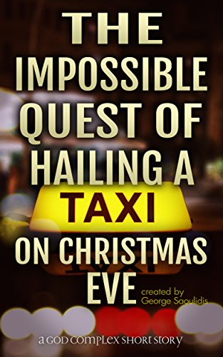 The Impossible Quest Of Hailing A Taxi On Christmas Eve (God Complex Universe) (The Quest Kindle compare prices)