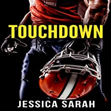 Touchdown: A Sports Romance Audiobook by Jessica Sarah Narrated by Dante Reed