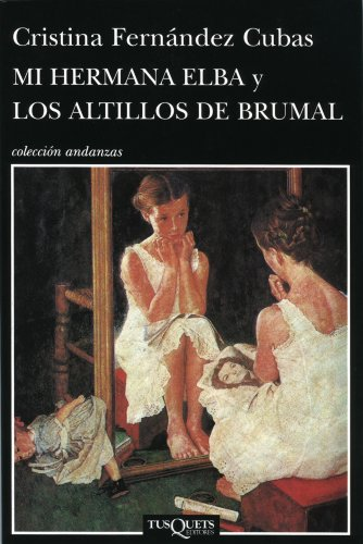 Mi hermana Elba y los altillos de Brumal (Spanish Edition) (Colleccion Andanzas)