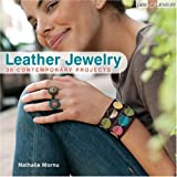 Leather Jewelry: 30 Contemporary Projects (Lark Jewelry Books) ~ Nathalie Mornu