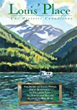 img - for Louis' Place - Une Histoire Canadienne: The Story of Louis Potvin, From Bonnyville to Lillooet Lake via Tokyo and Havana as told to Ron Rose book / textbook / text book