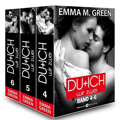 Emma M. Green - Du + Ich: Wir Zwei, Band 4-6 (German Edition)