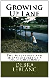 Growing Up Lane: The Adventures and Misadventures of a Lucky Childhood