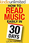 How to Read Music Easily in 30 Days:...