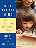 img - for The Well-Trained Mind: A Guide to Classical Education at Home (Third Edition) book / textbook / text book