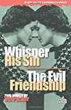 Whisper His Sin / The Evil Friendship (Stark House Suspense Classics)