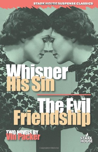 Whisper His Sin / The Evil Friendship (Stark House Suspense Classics): Vin Packer, Jon L. Breen: 9781933586052: Amazon.com: Books