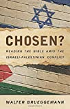 img - for Chosen?: Reading the Bible Amid the Israeli-Palestinian Conflict book / textbook / text book