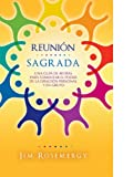 img - for Reuni n sagrada: Una gu a de 40 d as para fomenter el poder de la oraci n personal y en gru (Spanish Edition) book / textbook / text book