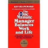 The One Minute Manager Balances Work and Life ~ Ken Blanchard
