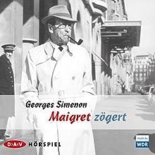 Maigret zögert Hörspiel von Georges Simenon Gesprochen von: Charles Wirths, Charles Brauer