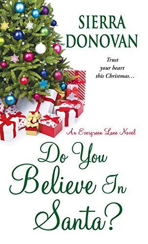 Do You Believe In Santa?  An Evergreen Lane Novel, Donovan, Sierra