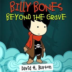 Billy Bones: Beyond the Grave | [David H. Burton]