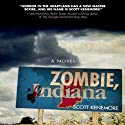 Zombie, Indiana (       UNABRIDGED) by Scott Kenemore Narrated by Fleet Cooper