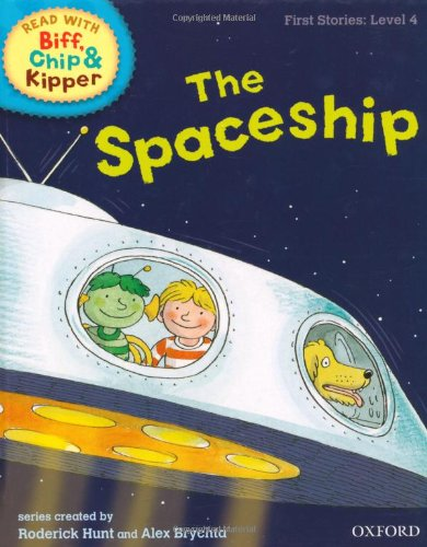 Oxford Reading Tree Read With Biff, Chip, and Kipper: First Stories: Level 4: The Spaceship (Read With Biff Chip & Kipper)