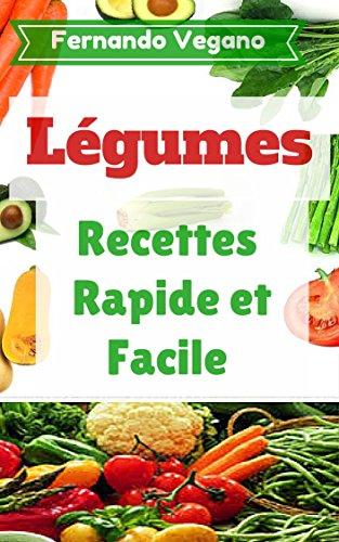 telecharger livre gratuit en francais pdf  l u00e9gumes  recettes rapide et facile  fran u00e7ais