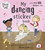 Charlie and Lola: My Dancing Sticker Book (0141335033) by Child, Lauren