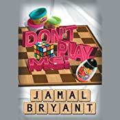 Don't Play Me!: Principles from Playdoh and Lessons from a Webble Wobble | [Jamal Harrison Bryant]