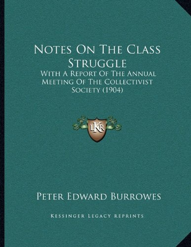 Notes on the Class Struggle: With a Report of the Annual Meeting of the Collectivist Society (1904)