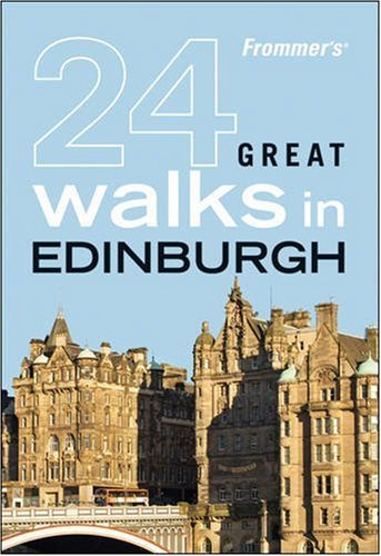 Frommer's 24 Great Walks in Edinburgh