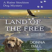 Land of the Free: Raine Stockton Dog Mysteries, Book 11 | Donna Ball