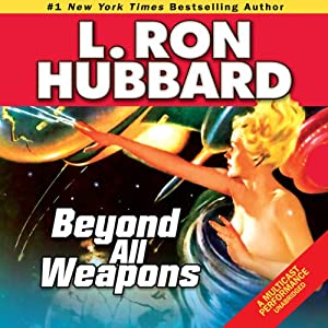 Beyond All Weapons | [L. Ron Hubbard]