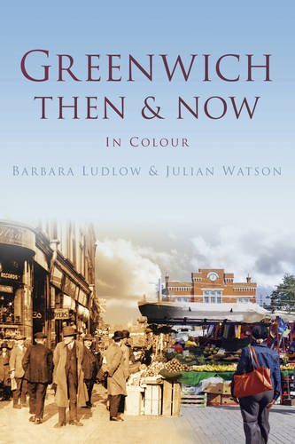 Greenwich Then & Now: In Colour PDF