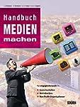 Handbuch Medien machen: Medienarbeit...