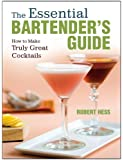 The Essential Bartender's Guide