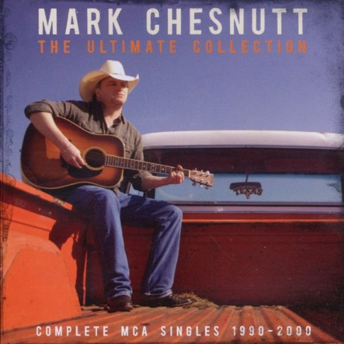MARK CHESNUTT - Ultimate Collection Complete Mca Single 1990-2000 - Zortam Music