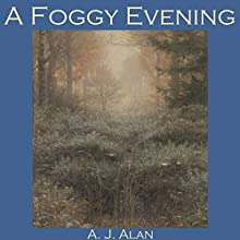 A Foggy Evening (       UNABRIDGED) by A. J. Alan Narrated by Cathy Dobson